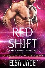 Red Shift: Big Sky Alien Mail Order Brides #2 (Intergalactic Dating Agency): Intergalactic Dating Agency Kindle Edition