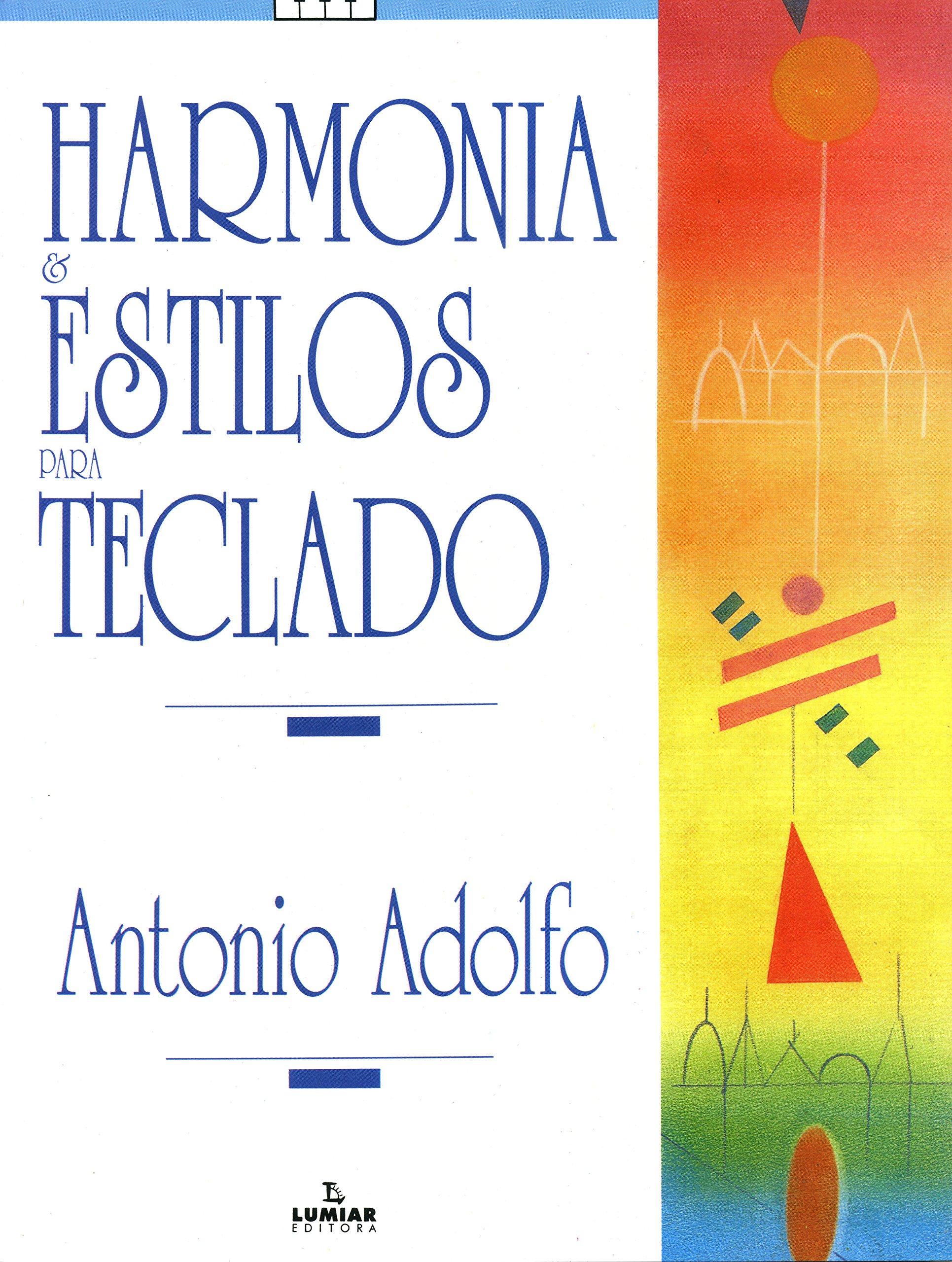 Harmonia e Estilos Para Teclado: Antonio Adolfo: 9788574073057: Amazon.com: Books