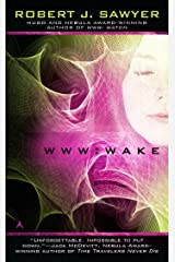 WWW: Wake (WWW Trilogy Book 1) Kindle Edition