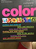 The Complete Book Of Color (The Complete Book Of Color Using Color For Lifestyle, Health, and Well-Being)