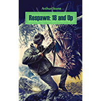 Respawn: 18 and Up (Respawn LitRPG series Book 3) (English Edition)