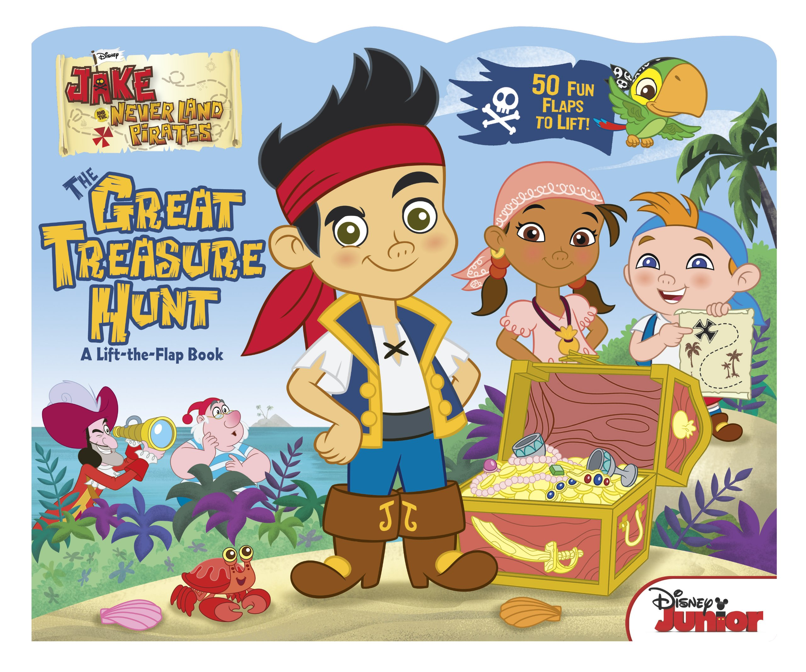 Jake and the neverland pirates treasure chest printable - Jake And The Never Land Pirates The Great Treasure Hunt A Lift The Flap Book Disney Book Group Bill Scollon Disney Storybook Art Team 9781423163961