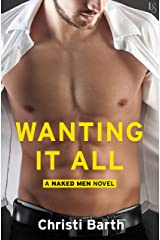 Wanting It All: A Naked Men Novel Kindle Edition