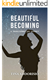 Beautiful Becoming: A Transformation Journey