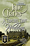 A Tenacious Trents Wedding (Tenacious Trents #9) (Tenacious Trents Series)
