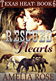 Rescued Hearts: Contemporary Cowboy romance (Texas Heat Book 6)