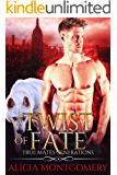 A Twist of Fate: True Mates Generations Book 1