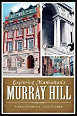 Exploring Manhattan's Murray Hill (History & Guide) Kindle Edition