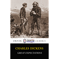 GREAT EXPECTATIONS (Driver Classics) (Illustrated)