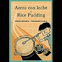 Arroz con leche / Rice Pudding: Un poema para cocinar / A Cooking Poem (Bilingual Cooking Poems) (Spanish Edition)