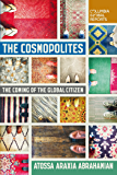 The Cosmopolites: The Coming of the Global Citizen (Columbia Global Reports)
