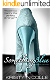 Something Blue: A Dystopian Romance