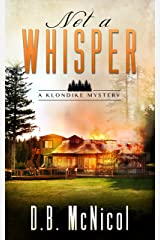 Not a Whisper: Klondike, PA - a small town with big secrets (A Klondike Mystery Book 1) Kindle Edition