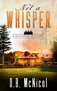 Not a Whisper: Klondike, PA - a small town with big secrets (A Klondike Mystery Book 1)