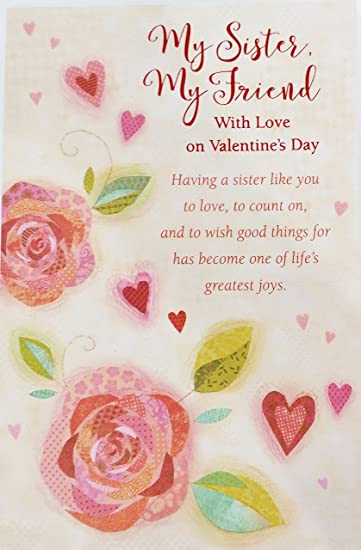 Amazon my sister my friend with love on valentines day my sister my friend with love on valentines day greeting card quothaving a m4hsunfo Choice Image