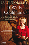 If Walls Could Talk: An intimate history of the home (English Edition)