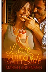 Love on the Sweet Side (The Peak Town, Colorado Series) Kindle Edition