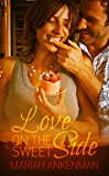 Love on the Sweet Side (The Peak Town, Colorado Series)