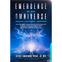 Emergence of the Omniverse: Universe - Multiverse - Omniverse (English Edition)