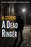 A Dead Ringer (Stanley Bentworth mysteries Book 2)