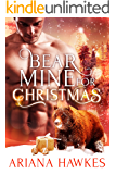Bear Mine for Christmas: BBW Holiday Paranormal Bear Shifter Romance (Christmas Bear Shifter Romance Book 2)