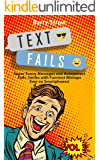 TEXT FAILS: Super Funny Messages and Autocorrect Fails. Smiles with Funniest Mishaps Ever on Smartphones! VOL 3 (Barry…