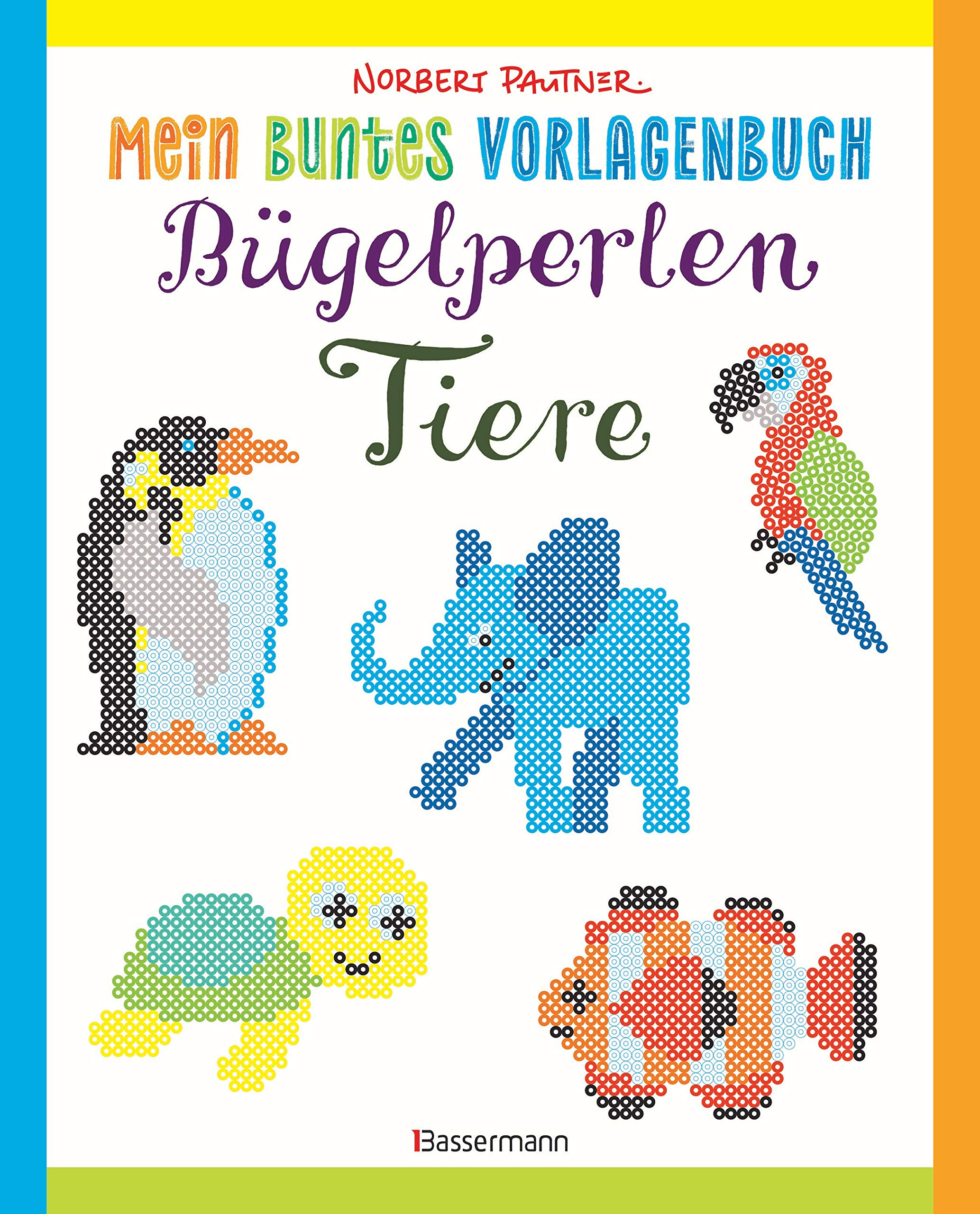 Mein buntes Vorlagenbuch: Bügelperlen-Tiere