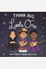 Think Big, Little One (Vashti Harrison) Board book