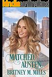 Matched, Austen: A Clean Best Friend's Brother Romance (Love, Austen Book 4)