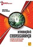 Introdução À Cibersegurança.a Internet, Os Aspetos Legais E A Análise Digital Forense