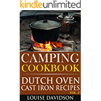 Camping Cookbook: Dutch Oven Cast Iron Recipes Vol. 2 (Camping Recipes Book 5)