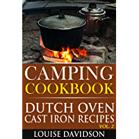 Camping Cookbook: Dutch Oven Cast Iron Recipes Vol. 2 (Camp Cooking Book 6) (English Edition)