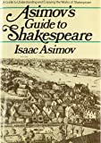 Asimov's Guide to Shakespeare: Two Volumes in One