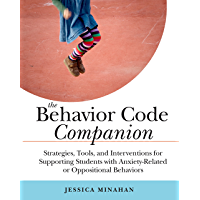 The Behavior Code Companion: Strategies, Tools, and Interventions for Supporting Students with Anxiety-Related or…