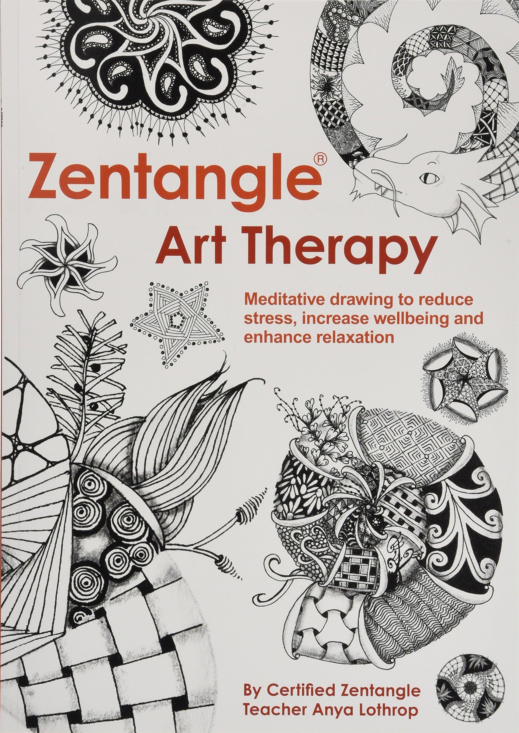Zentangle Art Therapy Anya Lothrop 0499992757144 Amazon Books