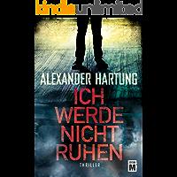 Ich werde nicht ruhen (German Edition)