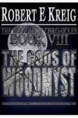 The Gods of Woodmyst (The Woodmyst Chronicles Book 8) Kindle Edition