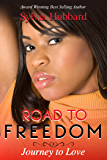 Road To Freedom: Journey To Love