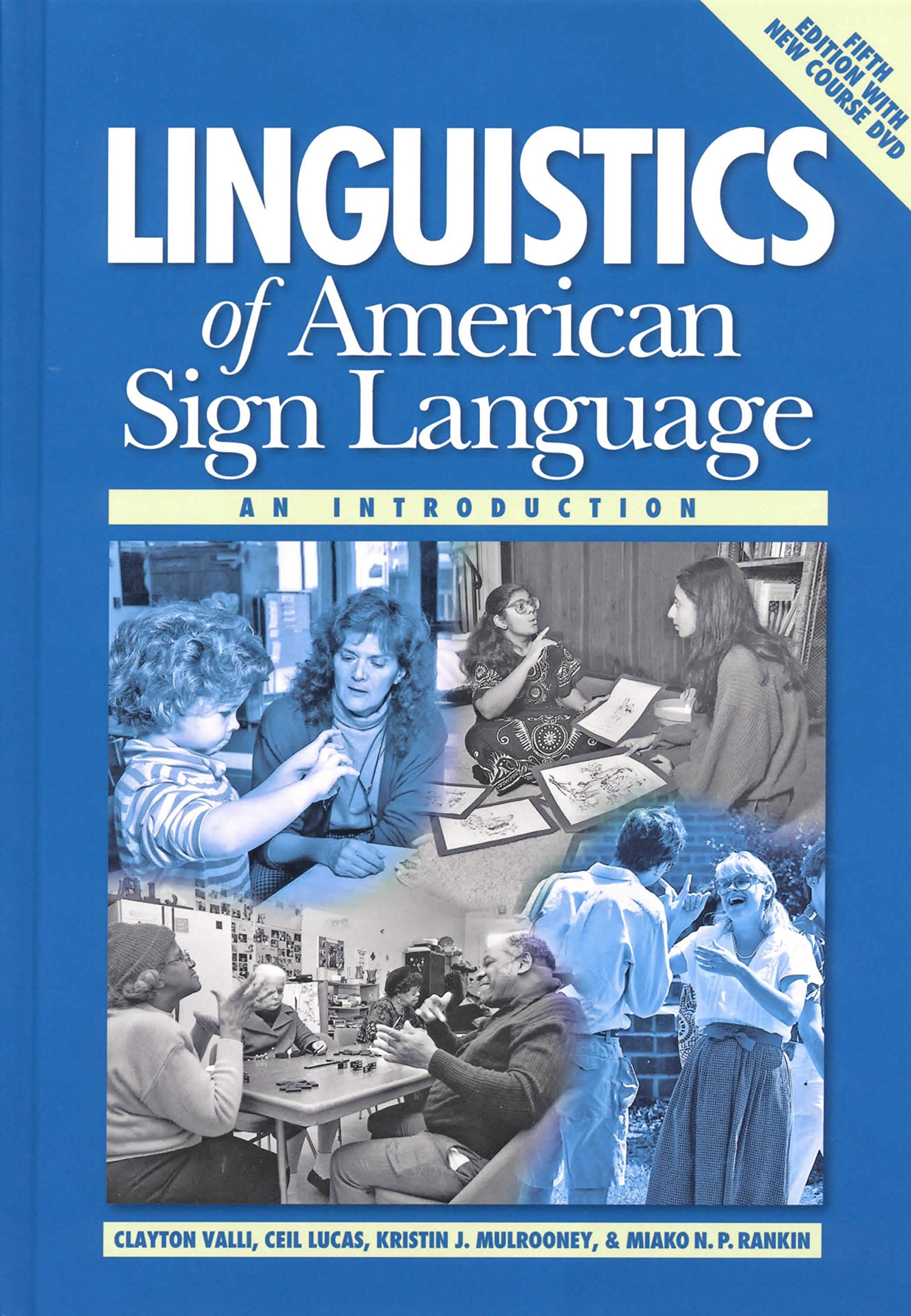 Linguistics of American Sign Language, 5th Ed.: An Introduction by Harris Communications