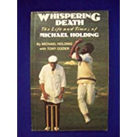 Whispering Death: Life and Times of Michael Holding