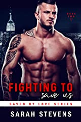 Fighting to Save US (Saved by Love Series Book 2) Kindle Edition