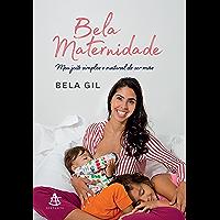 Bela maternidade: Meu jeito simples e natural de ser mãe