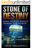 Stone of Destiny: A History Based Conspiracy Thriller