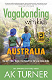 Vagabonding with Kids: Australia: You can't ride a dingo—true tales from the land Down Under.