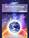 Star-Seeded Ascensions - Messages from the Councils