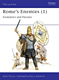 Rome's Enemies: Germanics and Dacians No.1 (Men-at-arms): Germanics and Daciens No.1