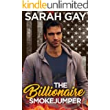 The Billionaire Smokejumper (Grant Brothers Romance Book 3)