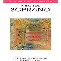 Arias for Soprano: G. Schirmer Opera Anthology (G. SCHRIMER OPERA ANTHOLOGY) book cover
