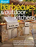 Barbecues & Outdoor Kitchens: Fresh Design for Patio Living, Complete Guide to Construction, Simple Grills and Gourmet Kitchens