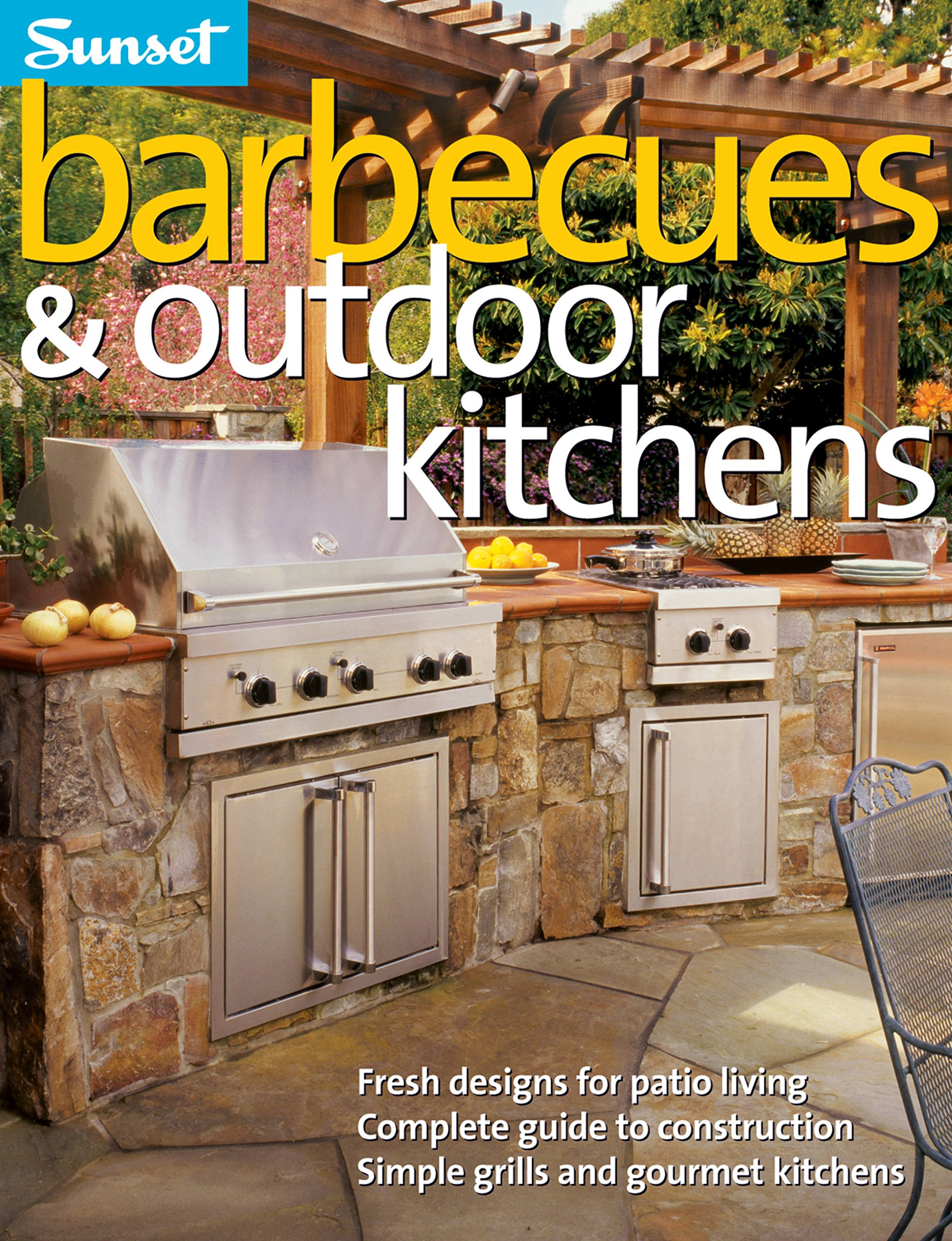 Barbecues & Outdoor Kitchens: Fresh Design for Patio Living, Complete Guide to Construction, Simple Grills and Gourmet Kitchens by Cory, Steve (EDT)/ Sunset Books (EDT)